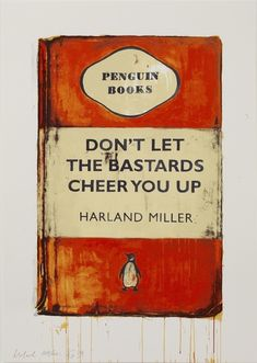 Harland Miller, Don't Let the Bastards Cheer You Up, 2006 on Paddle8