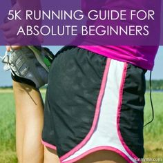 5K Running Guide for Absolute Beginners. I'm going to try this! I didn't realize that a 5K is 3 miles