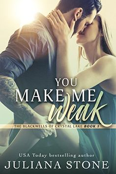 You Make Me Weak (The Blackwells of Crystal Lake Book 1) ... https://www.amazon.com/dp/B01L9C1JMK/ref=cm_sw_r_pi_dp_x_JMx7yb03RNEKG