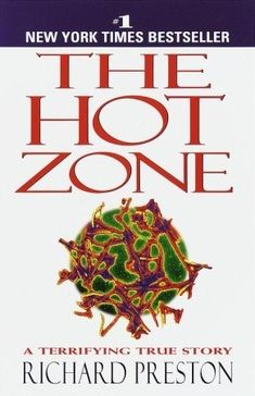 The Hot Zone by Richard Preston - Want a true scary story? How about The Hot Zone? The book is the nonfiction tale of the Ebola virus from Africa to D.C.'s surrounding neighborhood.