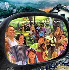 Objects in mirror are closer than they appear...paradise..................        Ps 37 :11 But the meek will possess the earth, And they will find exquisite delight in the abundance of peace.