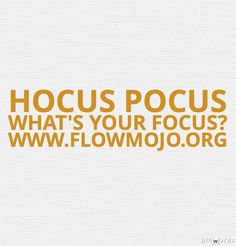 That which you focus on grows. Guess what happens if you don't have any?   Visit www.FlowMojo.org for on creativity, energy & the quest to find form that fits.   xo What Happens If, Shit Happens, Flow, Creativity, Fitness
