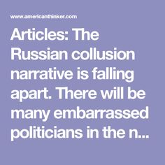 Articles: The Russian collusion narrative is falling apart. There will be many embarrassed politicians in the near future