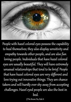 """""""Hazel eyed people are also the best in bed. Hazel Eyes Quotes, Eye Quotes, Hazel Colored Eyes, Hazel Green Eyes, Eye Facts, Weird Facts, Green Eyes Facts, Eye Meaning, Cool Makeup Looks"""