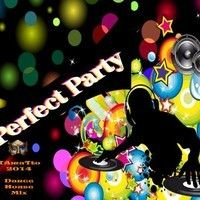 Perfect Party (TAmaTto 2014 Dance - House Mix) by TA maTto 2013 on SoundCloud