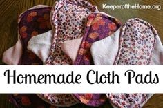 Make Your Own Cloth Pads!