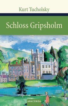 Kurt Tucholsky: Schloss Gripsholm. Eine Sommergeschichte
