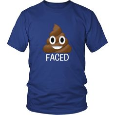 Limited Edition - Poop Faced