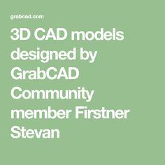 3D CAD models designed by GrabCAD Community member Firstner Stevan