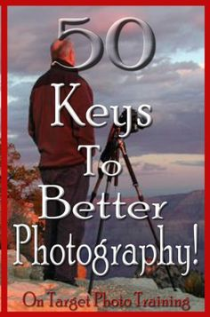 FREE TODAY    50 Keys To Better Photography! (On Target Photo Training Book 23) eBook: Dan Eitreim: Kindle Store