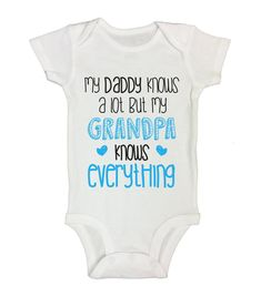 2f6dbd6e9 Daddy Knows a lot My Grandpa Knows Everything Newborn Funny Onesie 36  Months White ** See this great product. (This is an affiliate link)