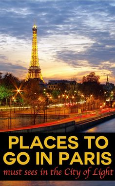 Places to go in Paris - must sees in the City of Light