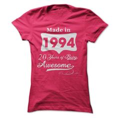 Made In 1994 20 Years of being Awesome T Shirts, Hoodies. Get it now ==► https://www.sunfrog.com/Birth-Years/Made-In-1994-20-Years-of-being-Awesome.html?57074 $23