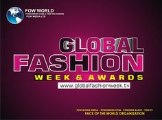 FOW 24 NEWS: GLOBAL FASHION WEEK AND AWARDS--- OFFICIAL MEDIA P...