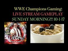 WWE Champions Gaming: Live Stream- Sunday Morning 10-1-17 #wwe #wwechampions #gaming #mobilegaming #wrestling #game