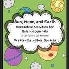 This Sun Moon Earth package includes activities for interactive journals in 6 science station rotations. These activities can also be implemented d...