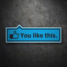 Pegatinas: You like this #coche #pegatina #sticker