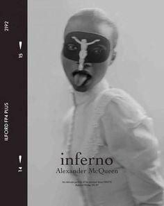 Inferno: Alexander Mcqueen: An Intimate Portrait of His Seminal Show Dante Autumn/Winter 1996-97