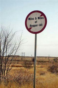 """Miles and miles of nothing (""""bugger-all) in the desert.make sure you have lots of petrol, water and provisions before driving on.Just Outside Kimberley in South Australia.The Best of Getaway Funny Signs South Australia, Western Australia, Hello Australia, Meanwhile In Australia, Funny Signs, Countries Of The World, Live, South Africa, Beautiful Places"""