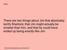Known fact though. Sherlock is better than him and he has a heart.