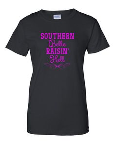 Southern Belle Raisin' Hell Iron On Vinyl Decal for Tank or TeeShirt Personalized Tshirt Decal Funny Southern Girl Southern Charm South Tee