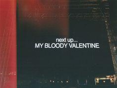 Next... My Bloody Valentine.
