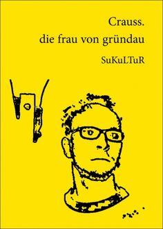 Crauss:   die frau von gründau,    Illustriert von Marvellous;   Schöner Lesen 47,   Veröffentlicht im Februar 2006