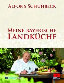 Alfons Schuhbeck Meine Bayerische Landkueche (© Zabert Sandmann ...