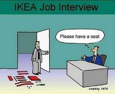IKEA job interview. haha :)
