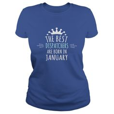 Best DISPATCHERS are born in january Shirt #gift #ideas #Popular #Everything #Videos #Shop #Animals #pets #Architecture #Art #Cars #motorcycles #Celebrities #DIY #crafts #Design #Education #Entertainment #Food #drink #Gardening #Geek #Hair #beauty #Health #fitness #History #Holidays #events #Home decor #Humor #Illustrations #posters #Kids #parenting #Men #Outdoors #Photography #Products #Quotes #Science #nature #Sports #Tattoos #Technology #Travel #Weddings #Women