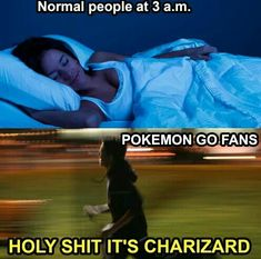 Pokemon Go Fans ikr thats me XD Comment if you've actually caught a wild Charizard!