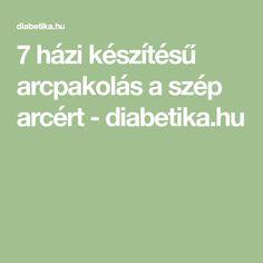 7 házi készítésű arcpakolás a szép arcért - diabetika.hu