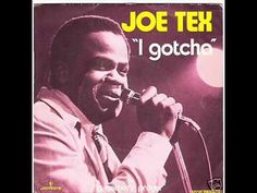 Joe Tex - I Gotcha - YouTube