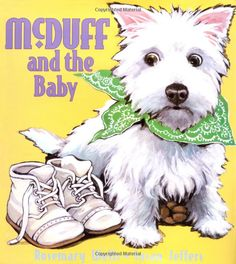 Any of the McDuff books are great! McDuff and the Baby  Rosemary Wells, Susan Jeffers