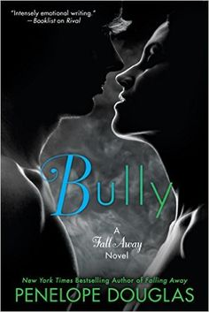 Bully: The Fall Away Series by Penelope Douglas.
