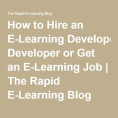 How to Hire an E-Learning Developer or Get an E-Learning Job | The Rapid E-Learning Blog