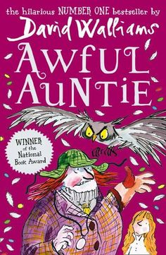 Awful Auntie by David Walliams. The screechingly funny new novel from the Number One bestselling author. Stella Saxby is the sole heir to Saxby Hall. But awful Aunt Alberta and her giant owl will stop at nothing to get it from her. Luckily Stella has a secret – and slightly spooky – weapon up her sleeve… Ages 9-12