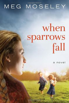 When Sparrows Fall: A Novel: Meg Moseley: 9781601423559: Amazon.com: Books