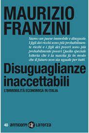 """MAURIZIO FRANZINI, """"Disuguaglianze incettabili"""": perchè laurearsi se poi si guadagna meno o come di un diplomato? Esiste ma mobilità sociale in Italia e cosa vale di più del capitale umano nel cambio di classe sociale?"""