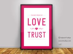 THE BEST PROOF OF LOVE IS TRUST - LOVE QUOTE