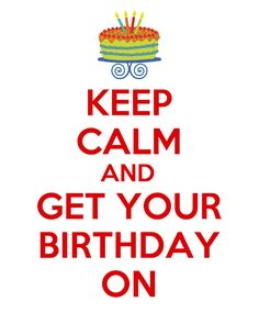 Polkadots on Parade: Keep Calm and Get Your Birthday On Printable!