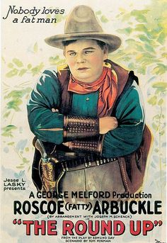 The Round Up, released in 1920, was one of Roscoe Arbuckle's first hits in a feature length production. The film also starred Wallace Beery and was directed by George Melford and scripted by Edmund Day and Tom Forman.