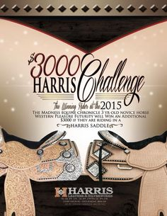 We will be at The Madness! Plus we will be involved in The Equine Chronicle 3 & Over Novice Horse Western Pleasure slot class. We will be giving out the Harris Challenge, a $3,000.00 bonus if the winner is riding in a HARRIS saddle! #harrisleatherandsilverworks
