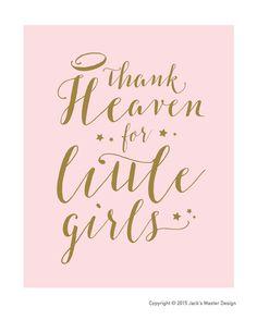 Thank Heaven for Little Girls by JacksMaster on Etsy