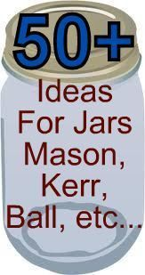 50+ ideas to do with those jars- Mason, Kerr, Ball etc… Cant wait to start! Give me an excuse to go buy more mason jars to have as southern sweet tea sipper cups!