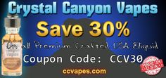 May Savings with 30% off all of Crystal Canyon Vapes premium crafted #eliquid using coupon code: ccv30