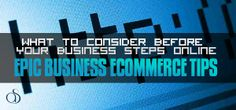 What To Consider Before Your Business Steps Online