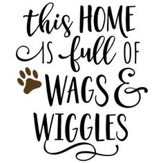Silhouette Design Store - View Design #152362: this home is full of wags & wiggles phrase