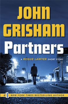 JOHN GRISHAM'S FIRST ORIGINAL E-SHORT   In this standalone prequel to his #1 bestseller ROGUE LAWYER, John Grisham tells the story of how Sebastian Rudd finally found someone he could trust to be his driver, bodyguard, law clerk, and partner. | PARTNERS by John Grisham, on sale 3/29/2016