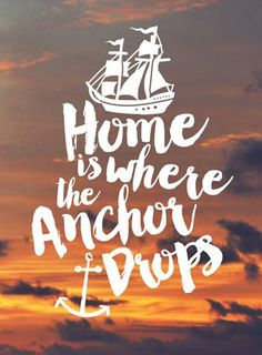 Travel Quote Phone Cases Travel quotes 2019 Home is where the anchor drops seattlestravels. Anchor Quotes, Nautical Quotes, Nautical Theme, Sailing Quotes, Ocean Quotes, Beach Quotes, Daily Quotes, Life Quotes, Everyday Quotes